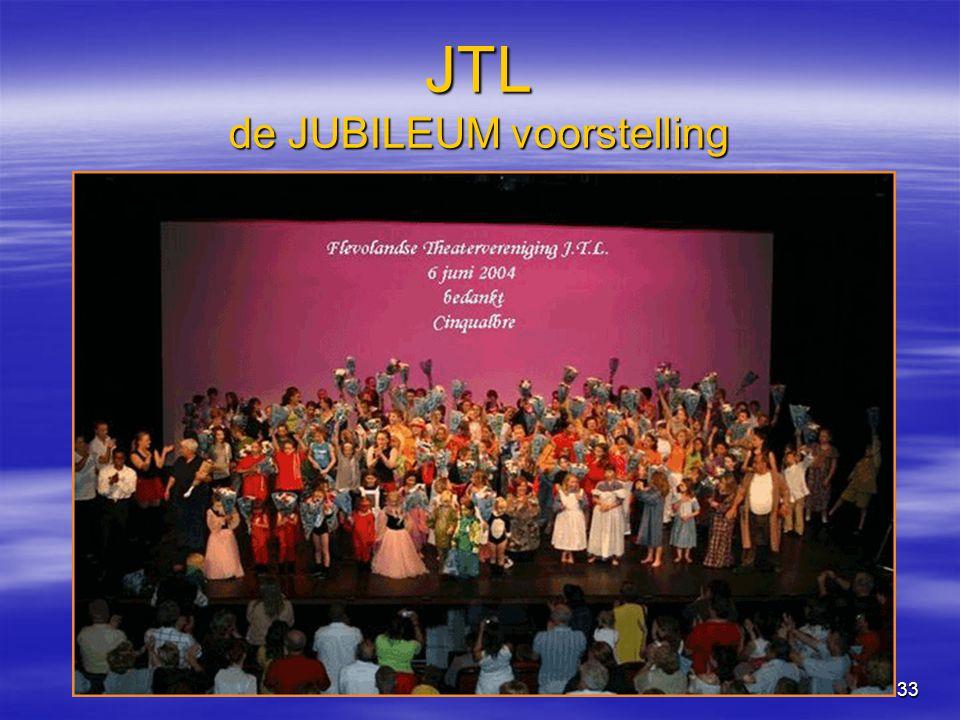 33 JTL de JUBILEUM voorstelling