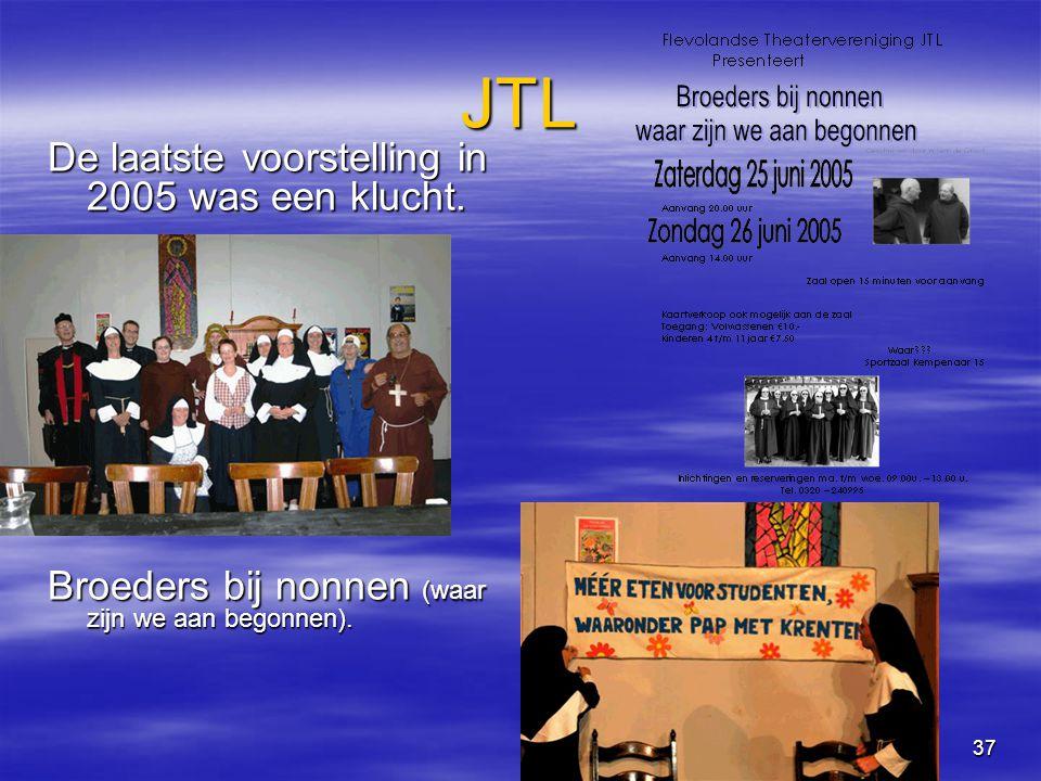 37 JTL De laatste voorstelling in 2005 was een klucht.