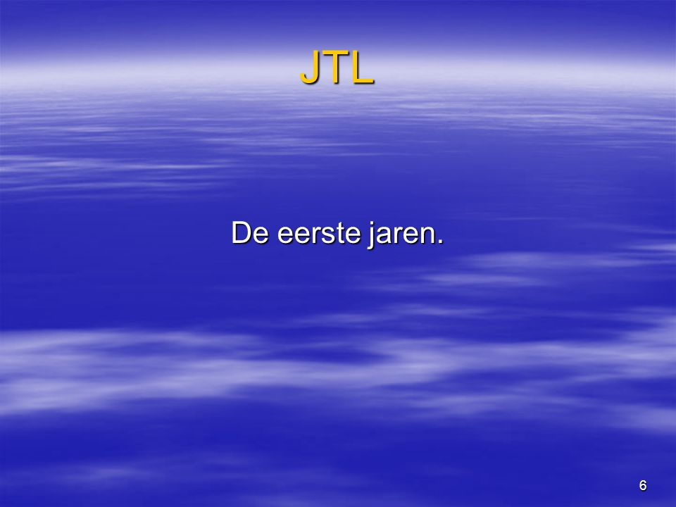7 JTL medewerkers van het eerste uur  In de begin periode was er begeleiding met een echte vleugel door Geesje van der Laan.