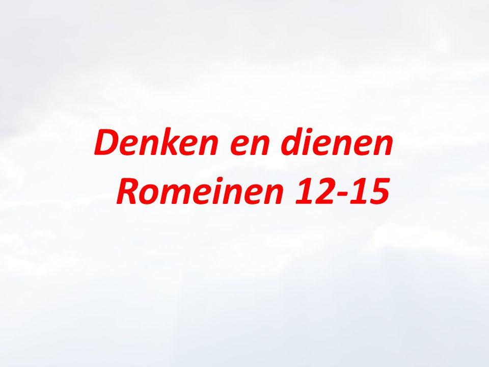 Denken en dienen Romeinen 12-15