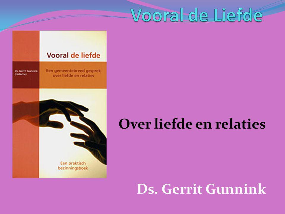 Over liefde en relaties Ds. Gerrit Gunnink