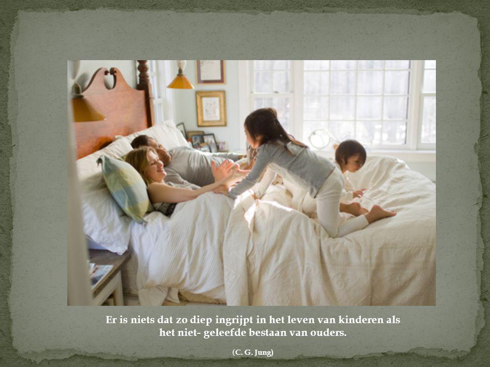 Er is niets dat zo diep ingrijpt in het leven van kinderen als het niet- geleefde bestaan van ouders. ( C. G. Jung)