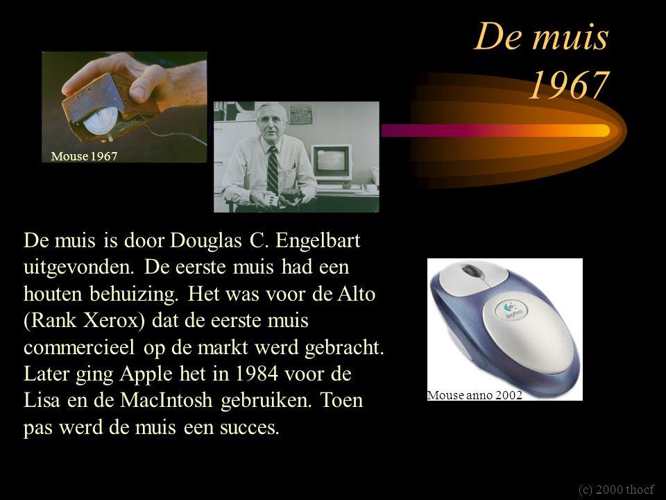 De muis 1967 De muis is door Douglas C. Engelbart uitgevonden.