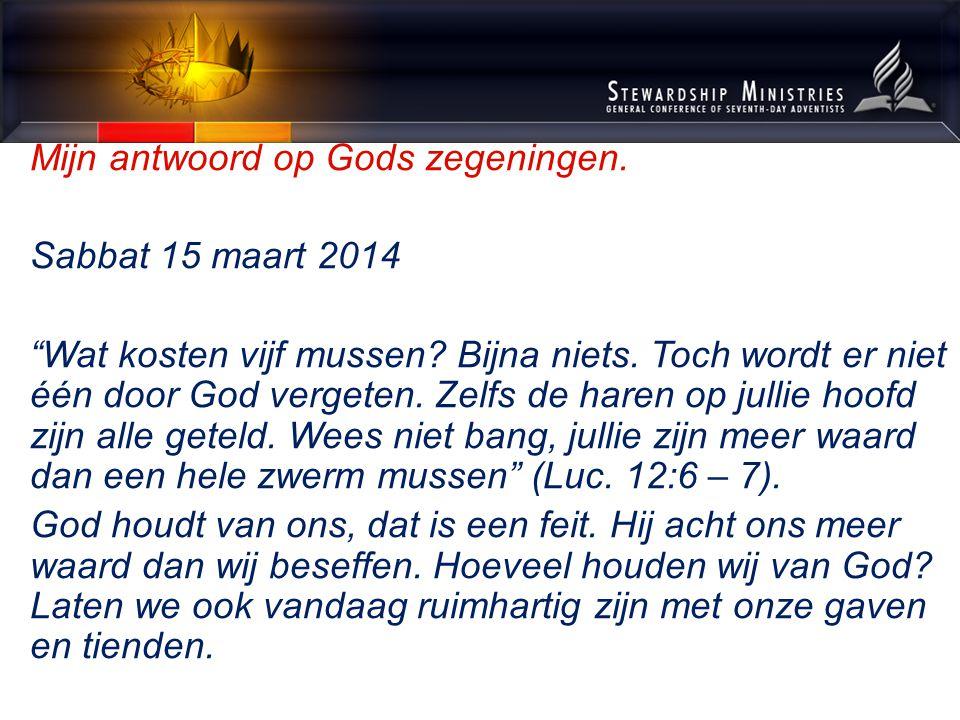 Mijn antwoord op Gods zegeningen. Sabbat 15 maart 2014 Wat kosten vijf mussen.