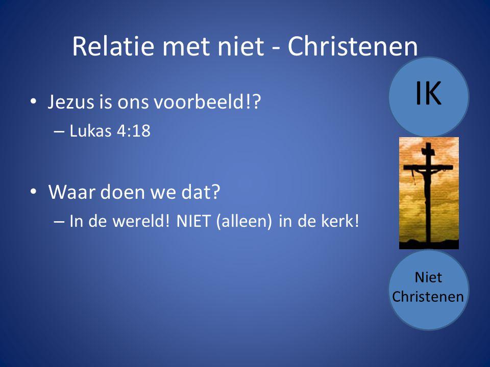 Relatie met niet - Christenen Jezus is ons voorbeeld!.