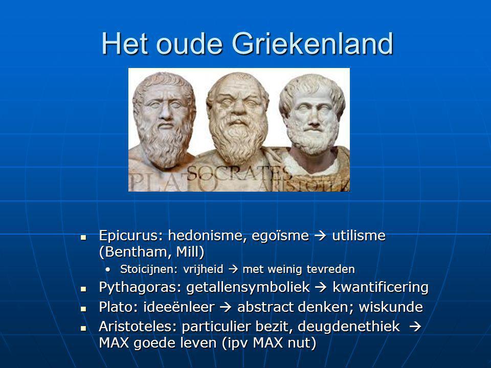 Het oude Griekenland Epicurus: hedonisme, egoïsme  utilisme (Bentham, Mill) Epicurus: hedonisme, egoïsme  utilisme (Bentham, Mill) Stoicijnen: vrijh