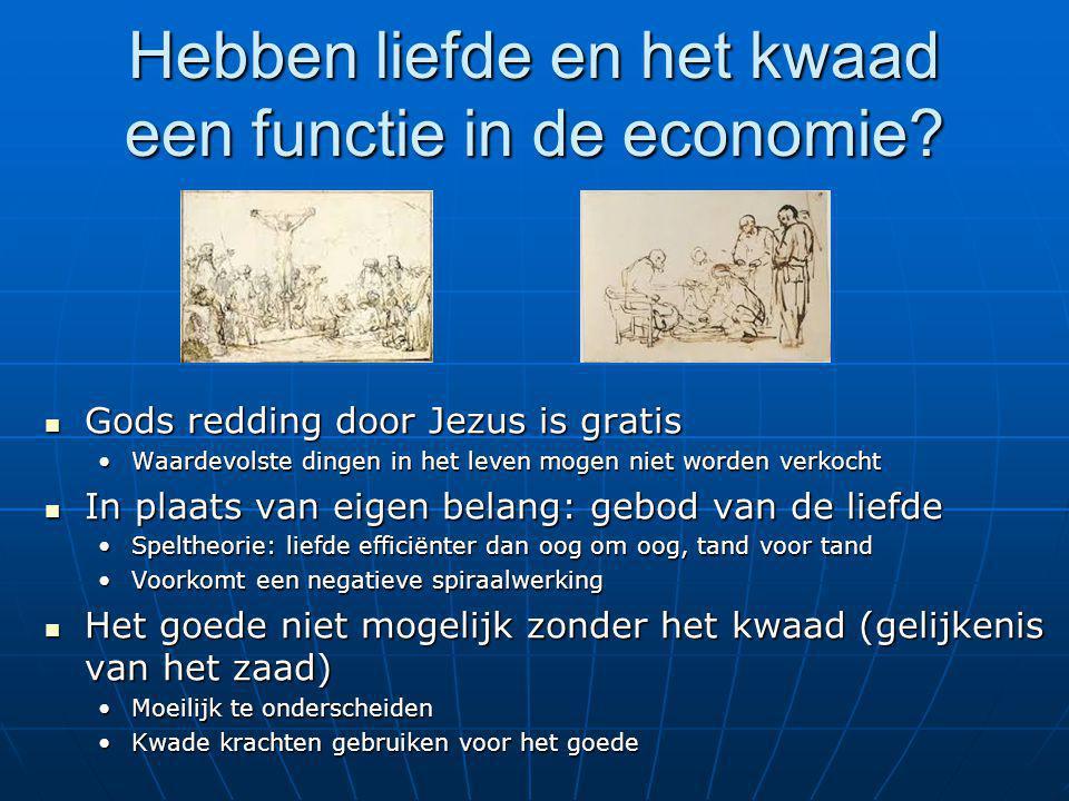 Hebben liefde en het kwaad een functie in de economie? Gods redding door Jezus is gratis Gods redding door Jezus is gratis Waardevolste dingen in het