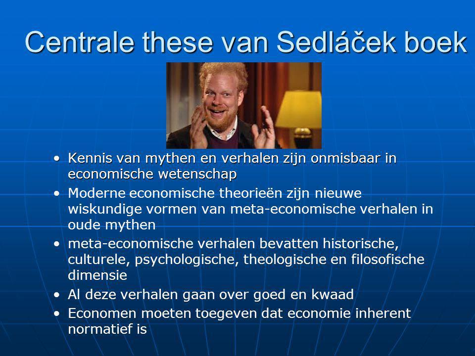Centrale these van Sedláček boek Kennis van mythen en verhalen zijn onmisbaar in economische wetenschapKennis van mythen en verhalen zijn onmisbaar in