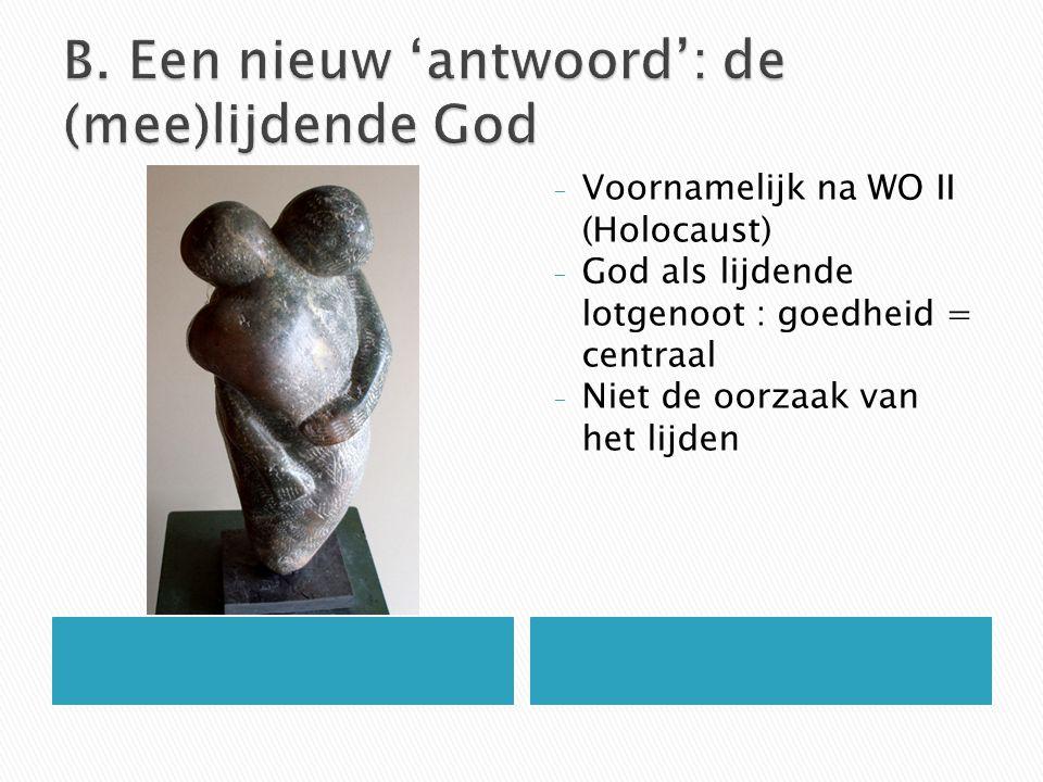 - Voornamelijk na WO II (Holocaust) - God als lijdende lotgenoot : goedheid = centraal - Niet de oorzaak van het lijden
