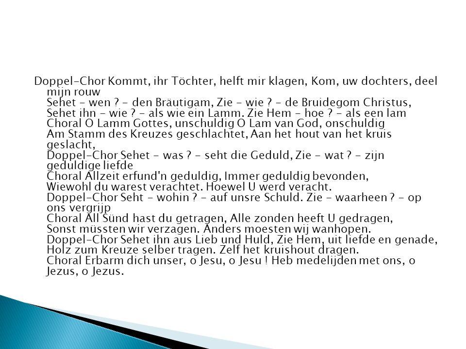 Doppel-Chor Kommt, ihr Töchter, helft mir klagen, Kom, uw dochters, deel mijn rouw Sehet - wen .
