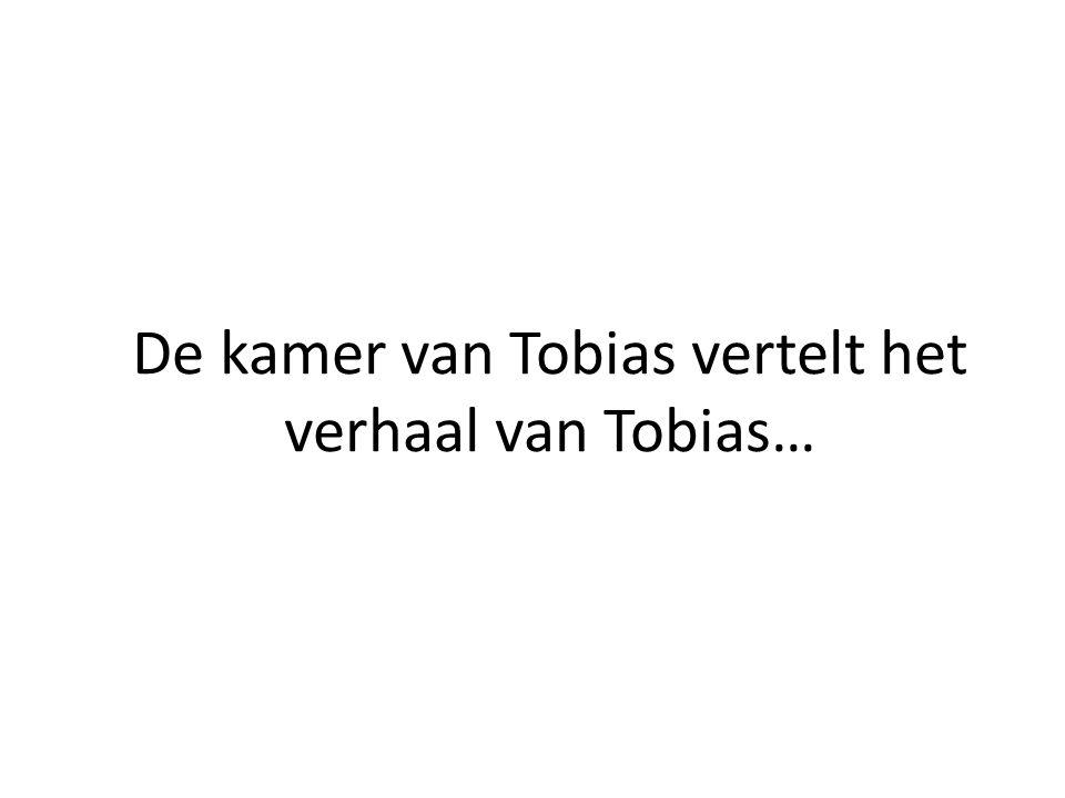De kamer van Tobias vertelt het verhaal van Tobias…