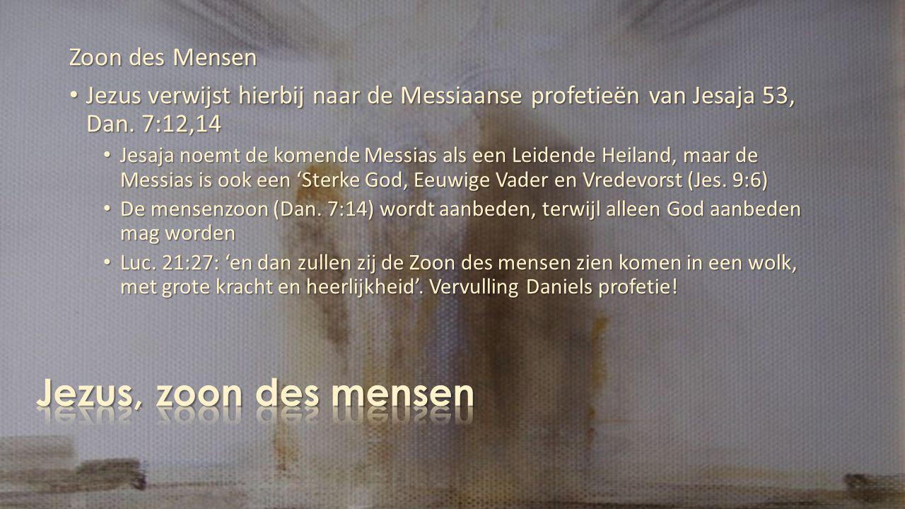 Zoon des Mensen Jezus verwijst hierbij naar de Messiaanse profetieën van Jesaja 53, Dan.