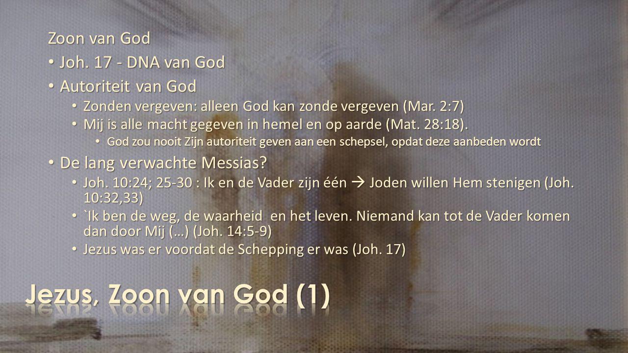 Zoon van God Joh.17 - DNA van God Joh.
