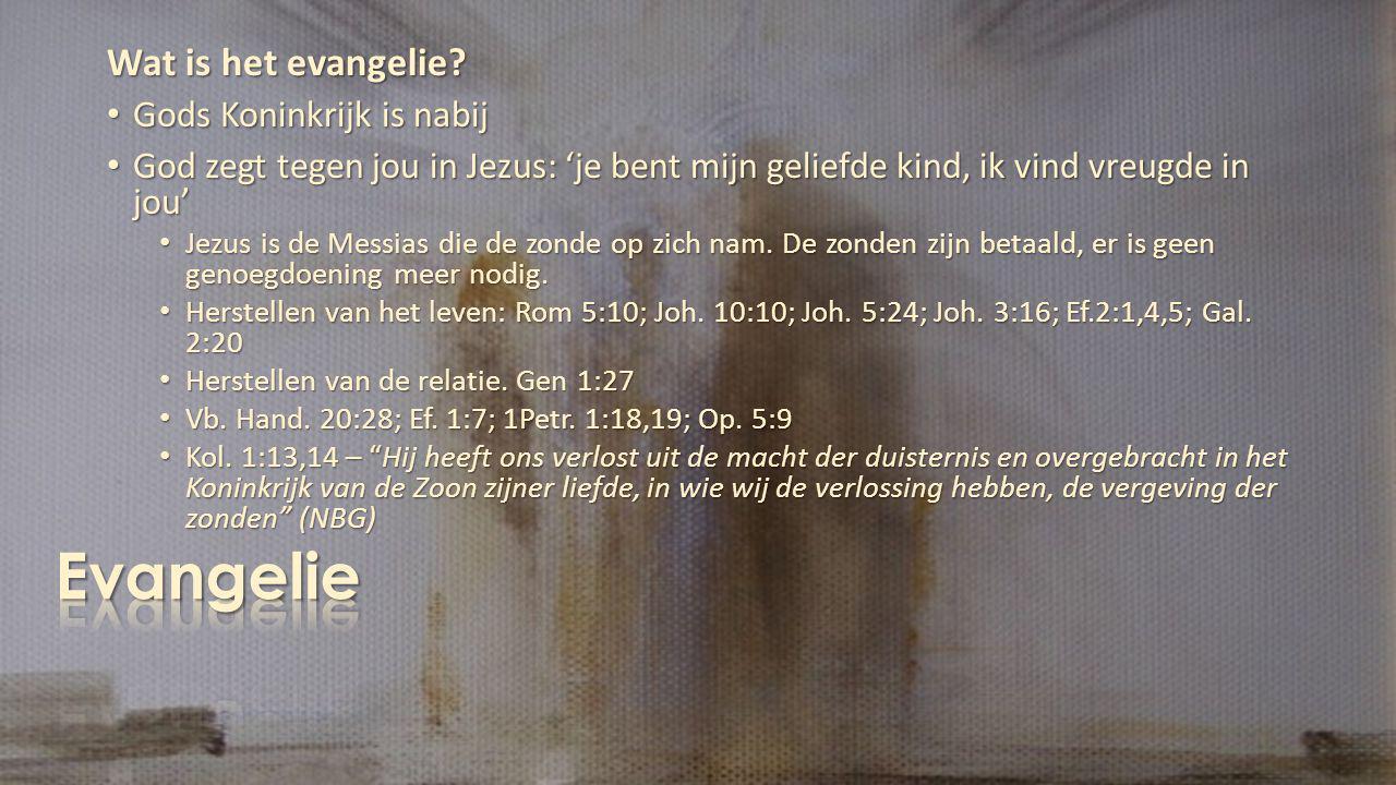 Wat is het evangelie.