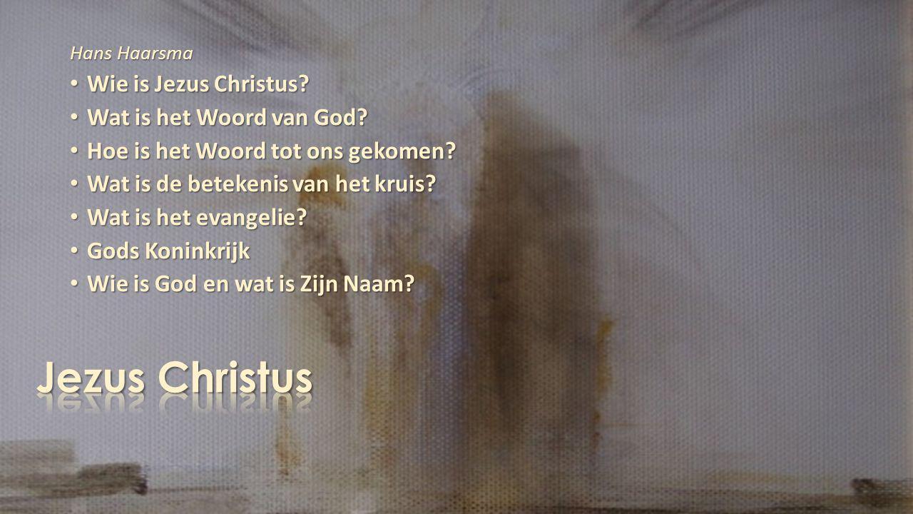 Hans Haarsma Wie is Jezus Christus.Wie is Jezus Christus.