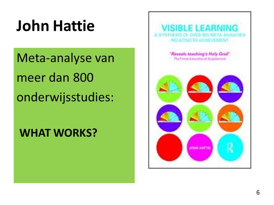 John Hattie Meta-analyse van meer dan 800 onderwijsstudies: WHAT WORKS? 6