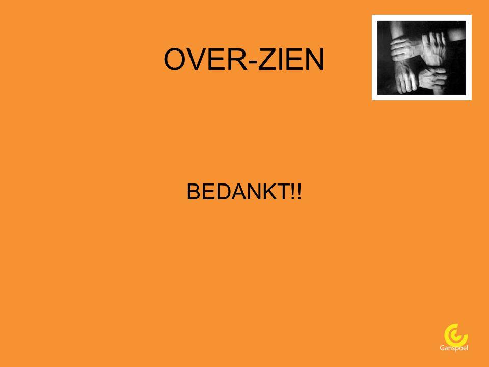 OVER-ZIEN BEDANKT!!