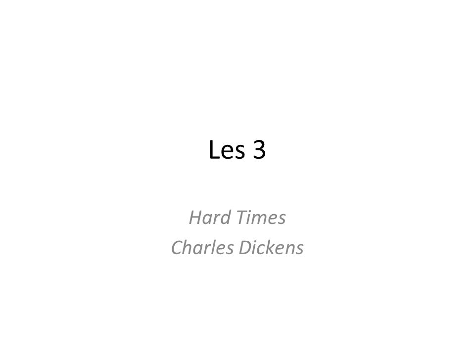 Les 3 Hard Times Charles Dickens