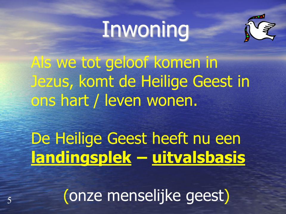 Inwerking → Inwoning 4 Geloven in Jezus Op weg naar Jezus Jezus is Koning Heilige Geest Ik op troon