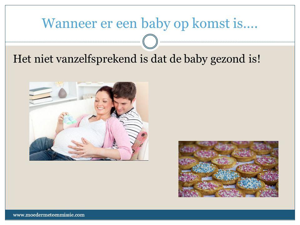 Wanneer er een baby op komst is….