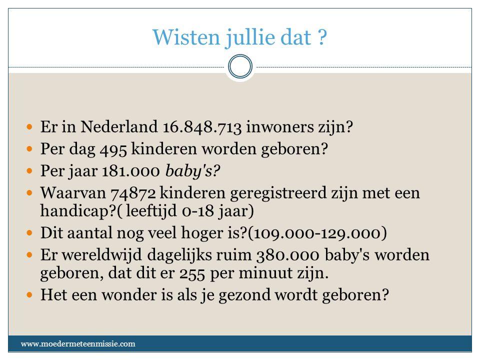 Wisten jullie dat . www.moedermeteenmissie.com Er in Nederland 16.848.713 inwoners zijn.
