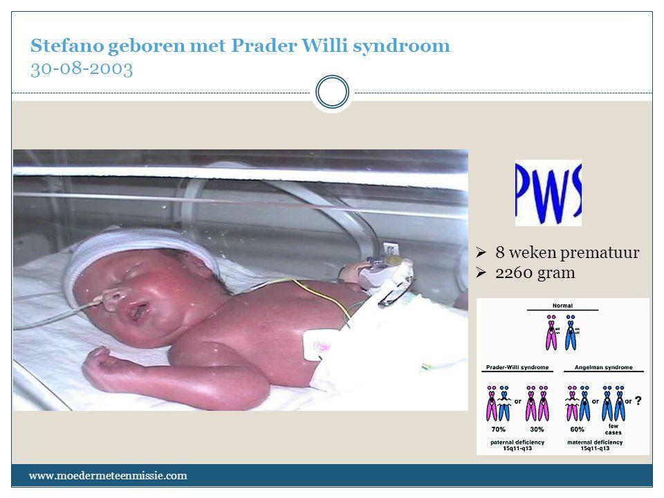 Stefano geboren met Prader Willi syndroom 30-08-2003 www.moedermeteenmissie.com  8 weken prematuur  2260 gram