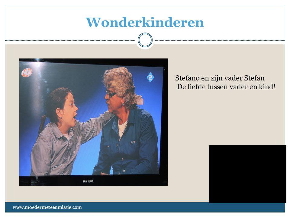Wonderkinderen www.moedermeteenmissie.com Stefano en zijn vader Stefan De liefde tussen vader en kind!