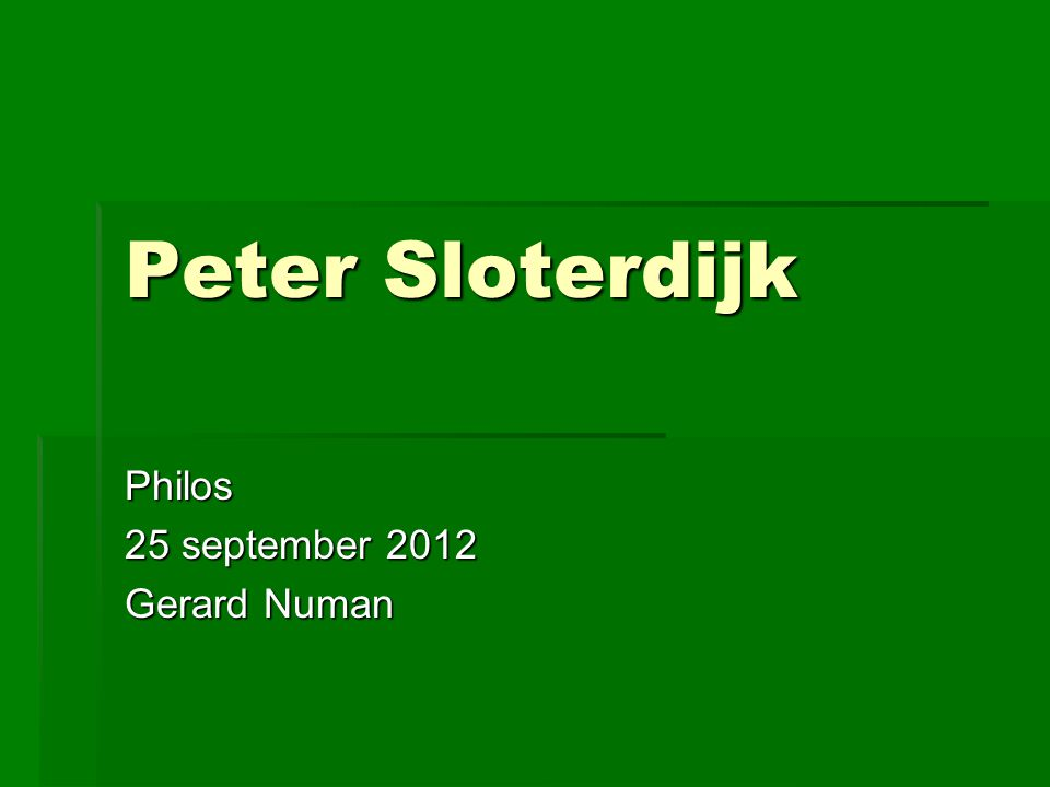 Peter Sloterdijk Philos 25 september 2012 Gerard Numan