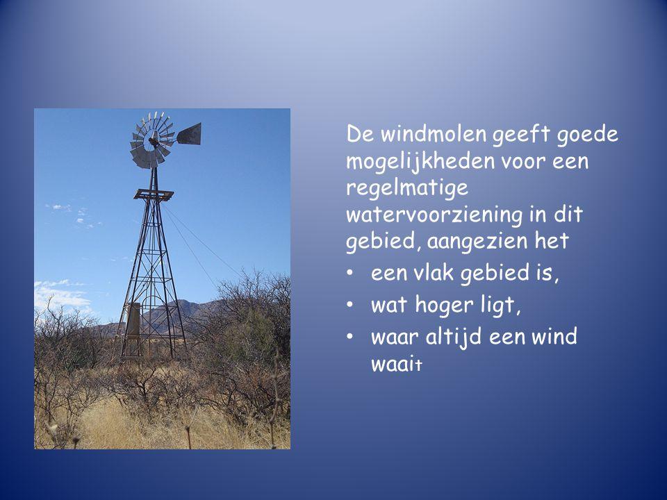 De windmolen geeft goede mogelijkheden voor een regelmatige watervoorziening in dit gebied, aangezien het een vlak gebied is, wat hoger ligt, waar altijd een wind waai t