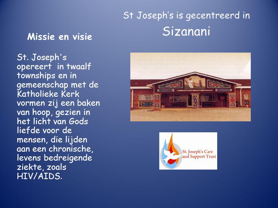Missie en visie Sizanani betekent WIJ HELPEN ELKAAR Door een holistische benadering van zorg en ondersteuning probeert men de kwaliteit van leven te verbeteren voor patiënten en hun families, b.v.