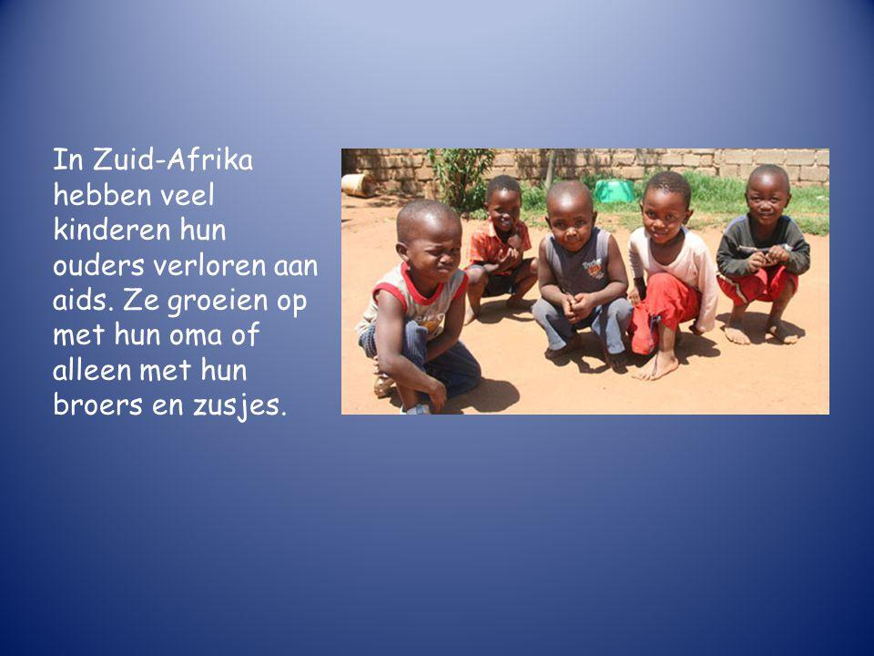 In Zuid-Afrika hebben veel kinderen hun ouders verloren aan aids.