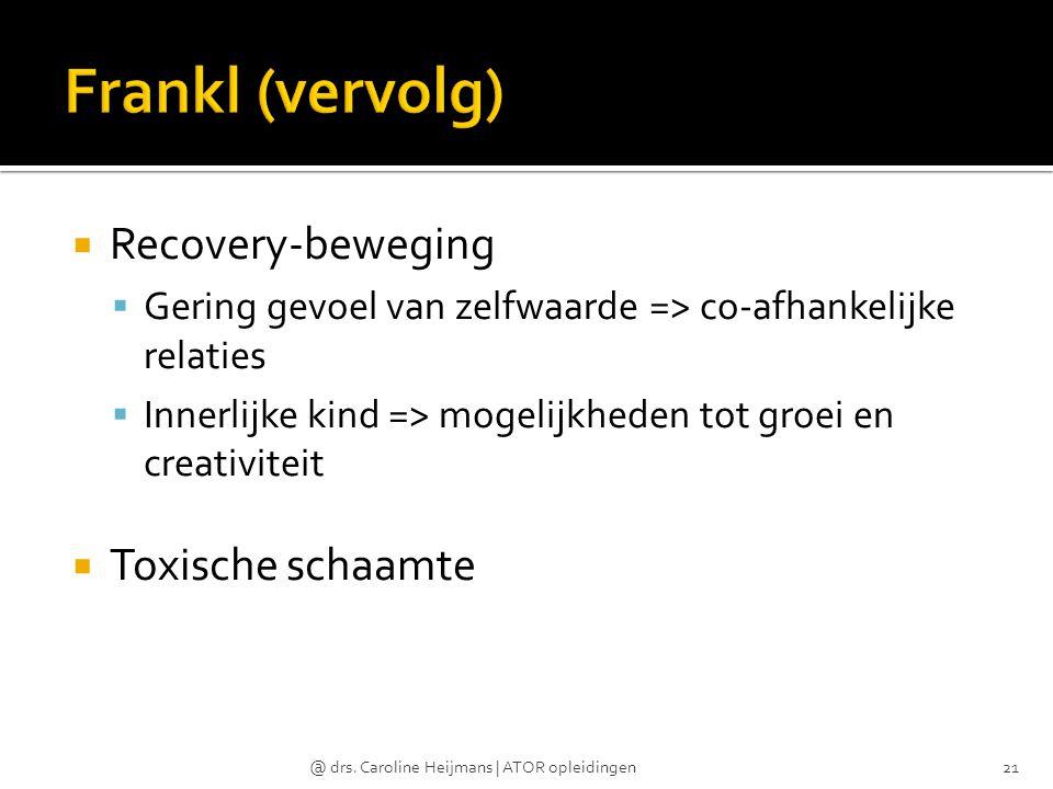 Recovery-beweging  Gering gevoel van zelfwaarde => co-afhankelijke relaties  Innerlijke kind => mogelijkheden tot groei en creativiteit  Toxische