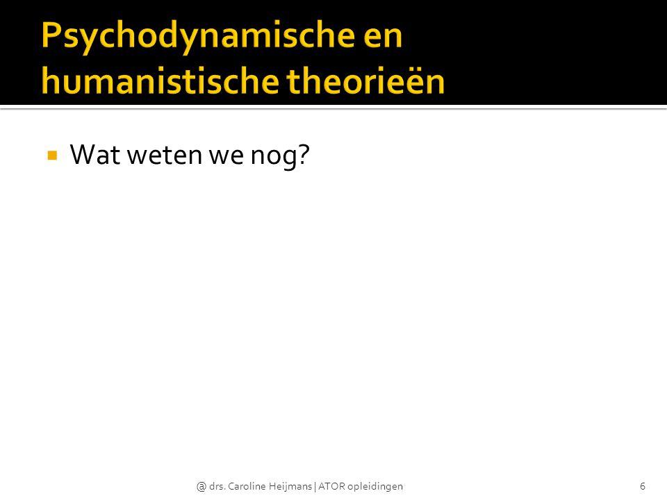  Wat weten we nog? @ drs. Caroline Heijmans | ATOR opleidingen6