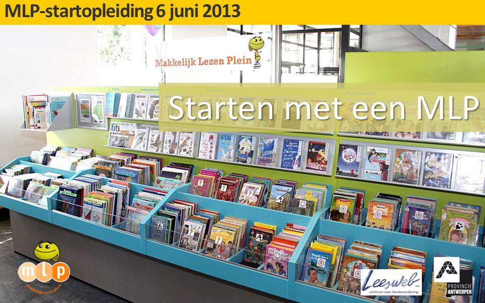 Starten met een MLP MLP-startopleiding 6 juni 2013