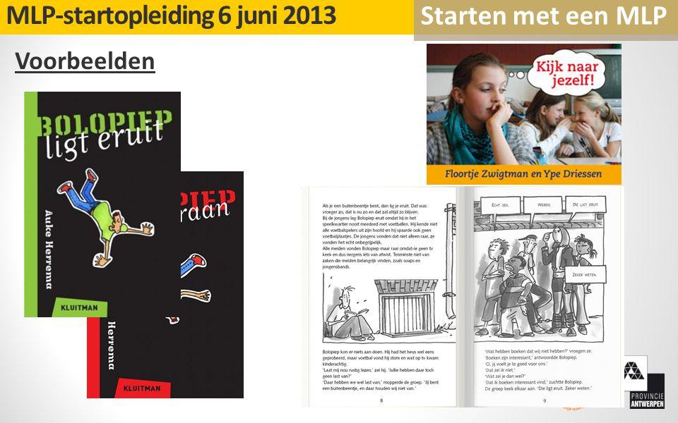 Voorbeelden MLP-startopleiding 6 juni 2013 Starten met een MLP