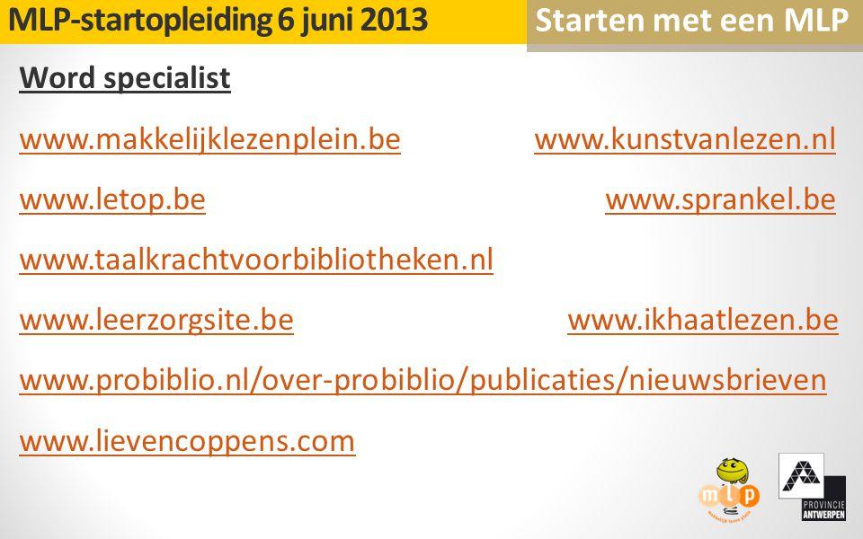 Word specialist www.makkelijklezenplein.bewww.makkelijklezenplein.be www.kunstvanlezen.nlwww.kunstvanlezen.nl www.letop.bewww.letop.be www.sprankel.be