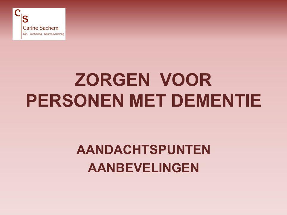 ZORGEN VOOR PERSONEN MET DEMENTIE Inleiding Goede zorg Niet-farmacologische interventies
