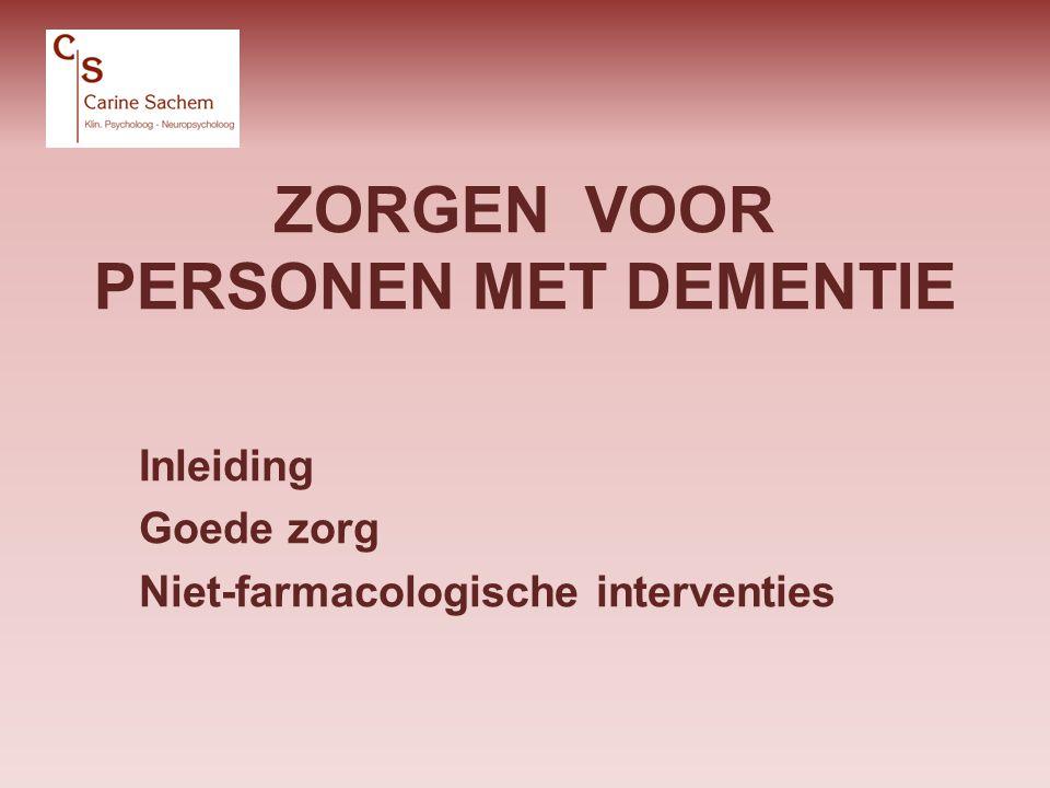 DEMENTIE: MISOPVATTINGEN –Diagnose = volledig dement –Elke persoon dementeert op dezelfde wijze –Veranderingen in cognitie en gedrag = bewust of manipulatief c.sachem@telenet.be28/10/2011