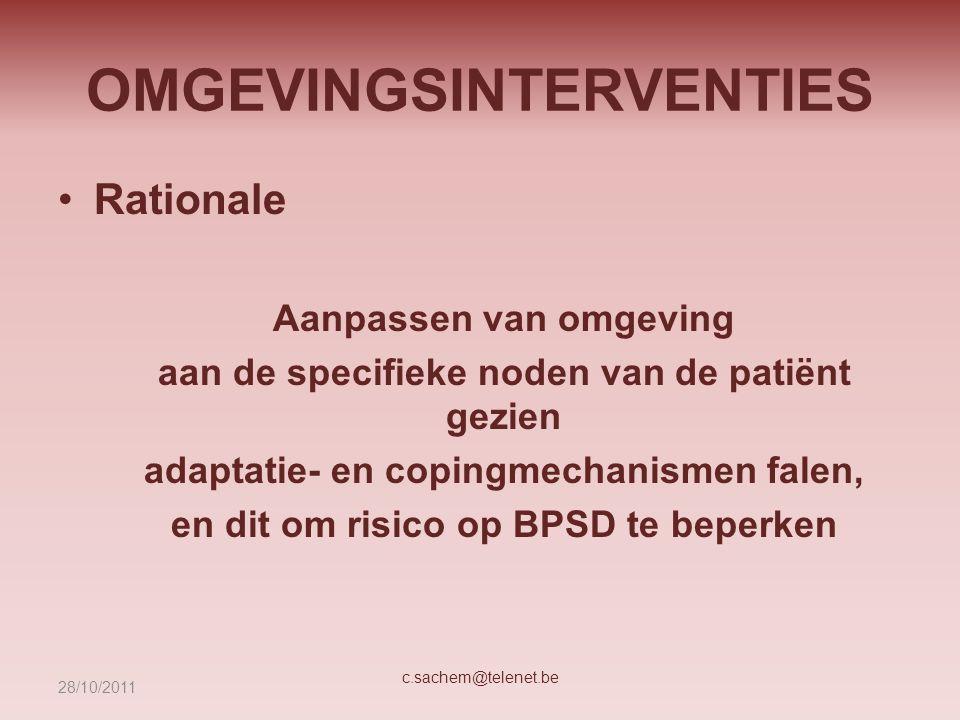 OMGEVINGSINTERVENTIES Rationale Aanpassen van omgeving aan de specifieke noden van de patiënt gezien adaptatie- en copingmechanismen falen, en dit om