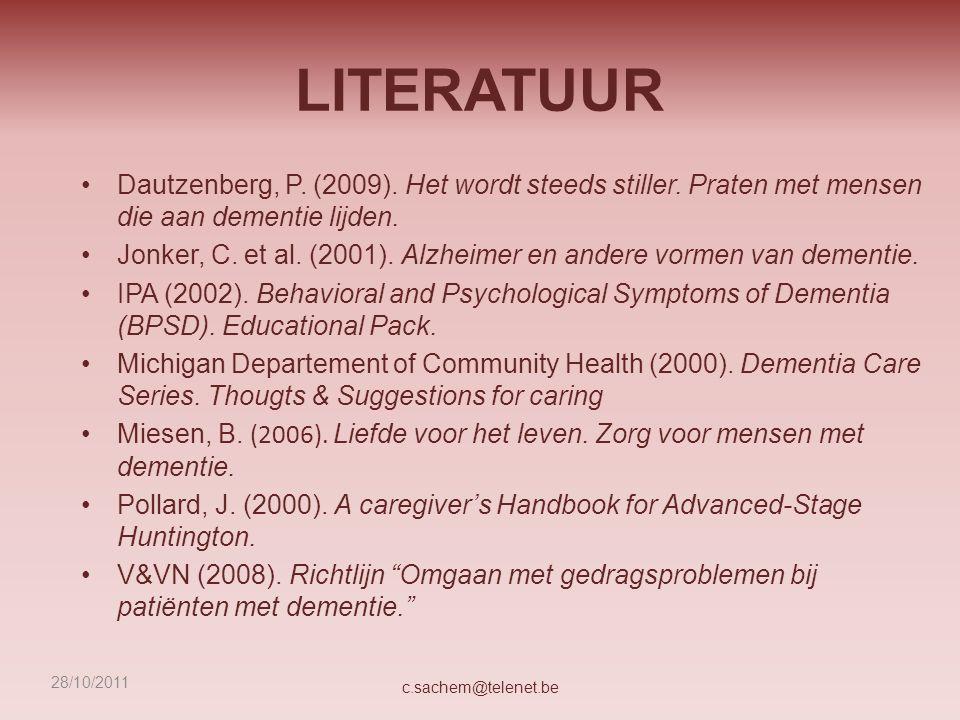 LITERATUUR Dautzenberg, P. (2009). Het wordt steeds stiller. Praten met mensen die aan dementie lijden. Jonker, C. et al. (2001). Alzheimer en andere