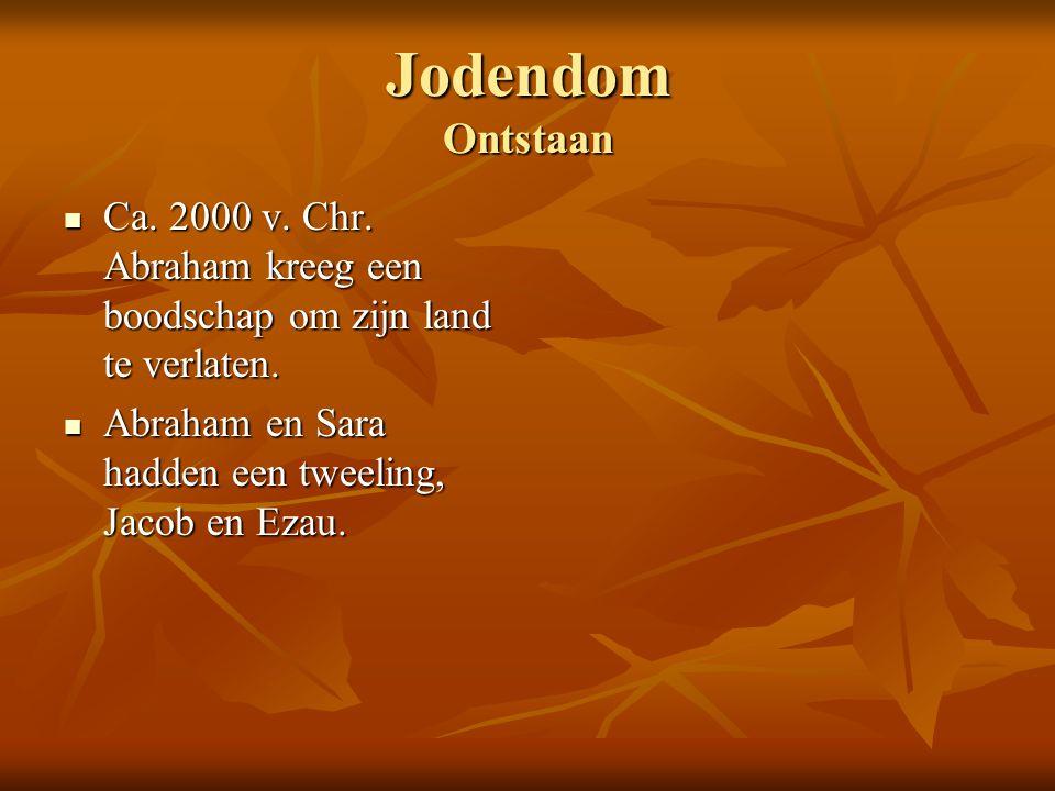 Jodendom Ontstaan Ca. 2000 v. Chr. Abraham kreeg een boodschap om zijn land te verlaten. Ca. 2000 v. Chr. Abraham kreeg een boodschap om zijn land te
