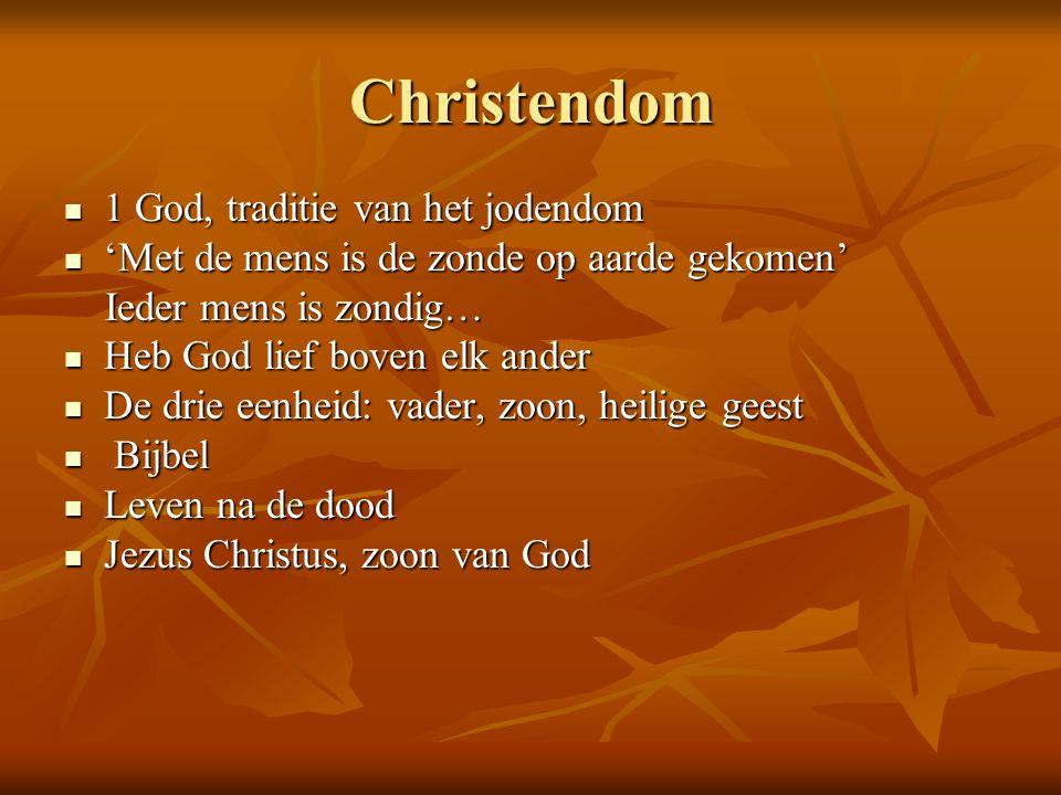 Christendom 1 God, traditie van het jodendom 1 God, traditie van het jodendom 'Met de mens is de zonde op aarde gekomen' 'Met de mens is de zonde op a
