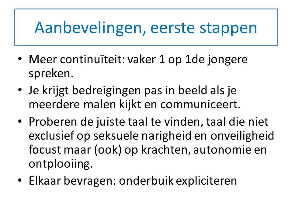 Aanbevelingen, eerste stappen Meer continuïteit: vaker 1 op 1de jongere spreken.