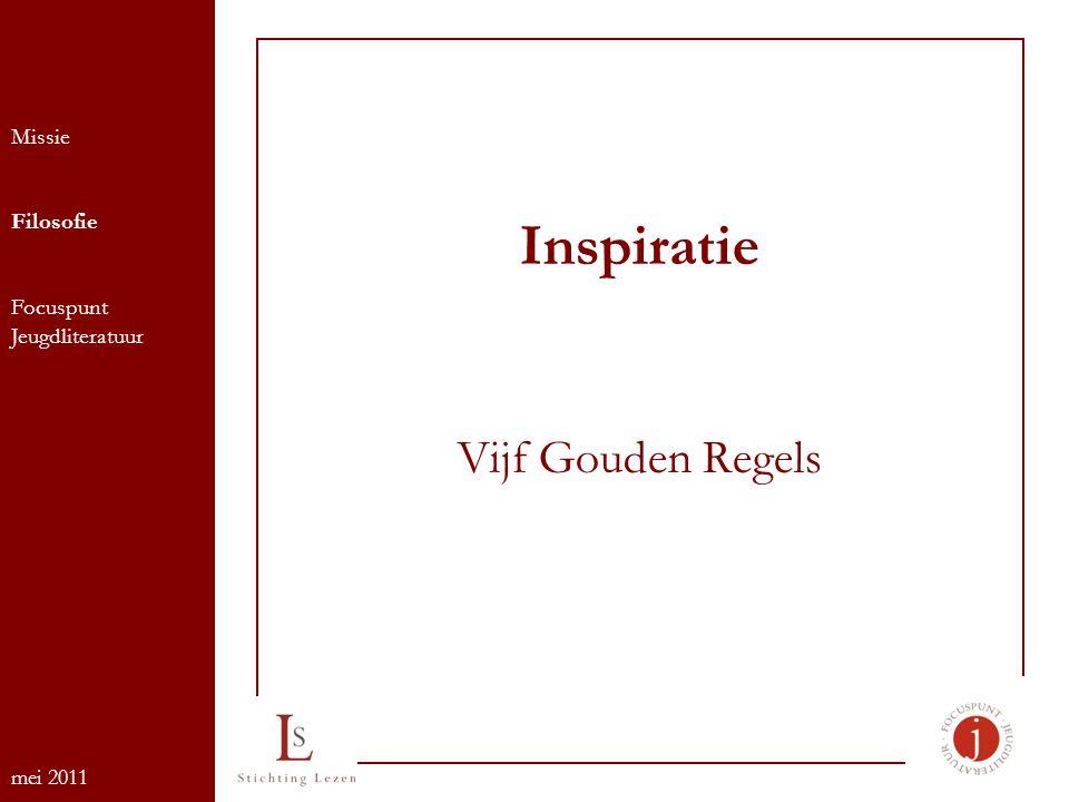 Inspiratie Vijf Gouden Regels Missie Filosofie Focuspunt Jeugdliteratuur mei 2011
