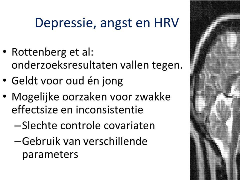 Depressie, angst en HRV Rottenberg et al: onderzoeksresultaten vallen tegen. Geldt voor oud én jong Mogelijke oorzaken voor zwakke effectsize en incon