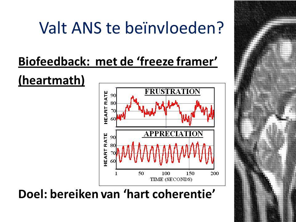 Valt ANS te beïnvloeden? Biofeedback: met de 'freeze framer' (heartmath) Doel: bereiken van 'hart coherentie'