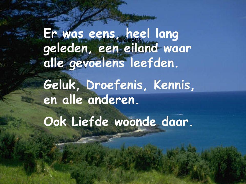 Er was eens Er was eens, heel lang geleden, een eiland waar alle gevoelens leefden. Geluk, Droefenis, Kennis, en alle anderen. Ook Liefde woonde daar.