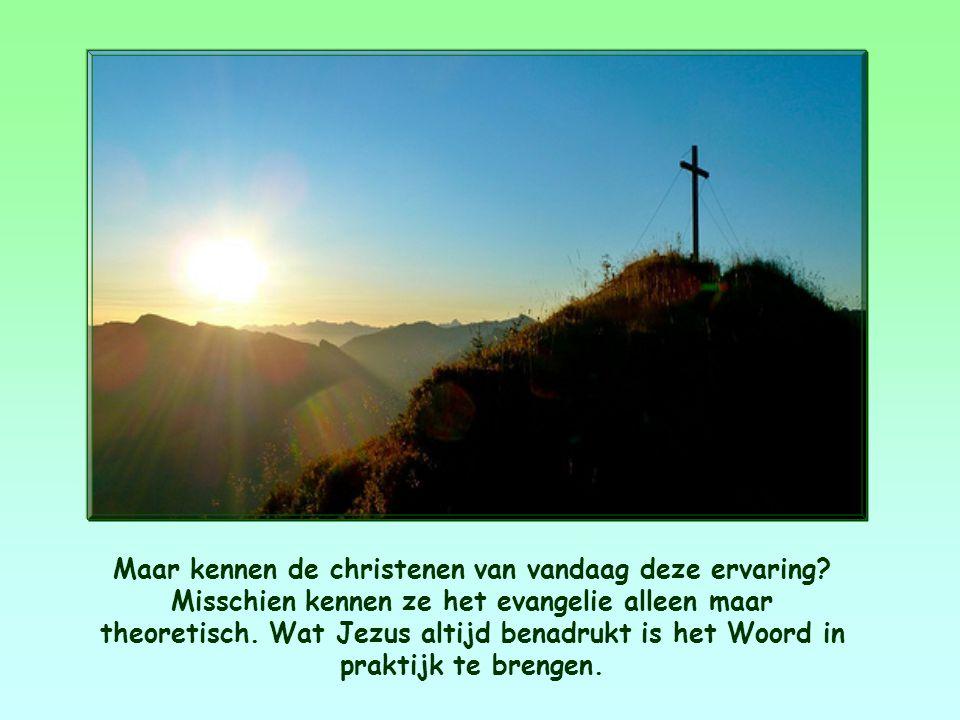 Dat was de ervaring van de eerste christenen.