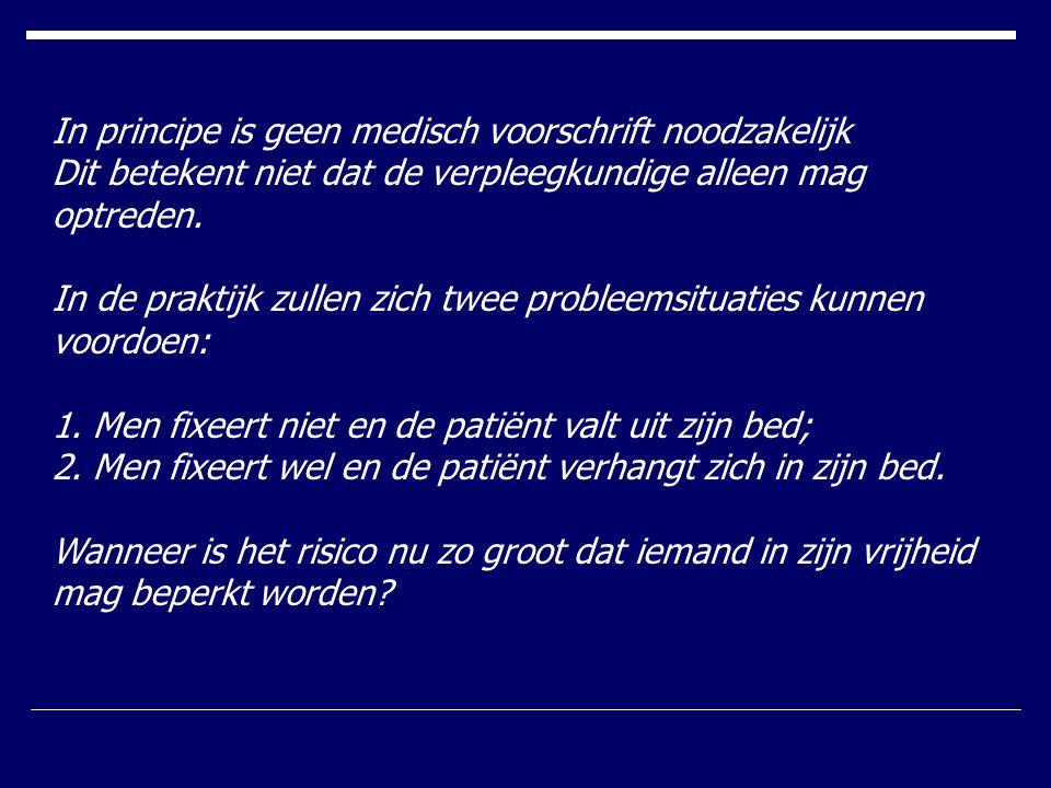 In principe is geen medisch voorschrift noodzakelijk Dit betekent niet dat de verpleegkundige alleen mag optreden. In de praktijk zullen zich twee pro