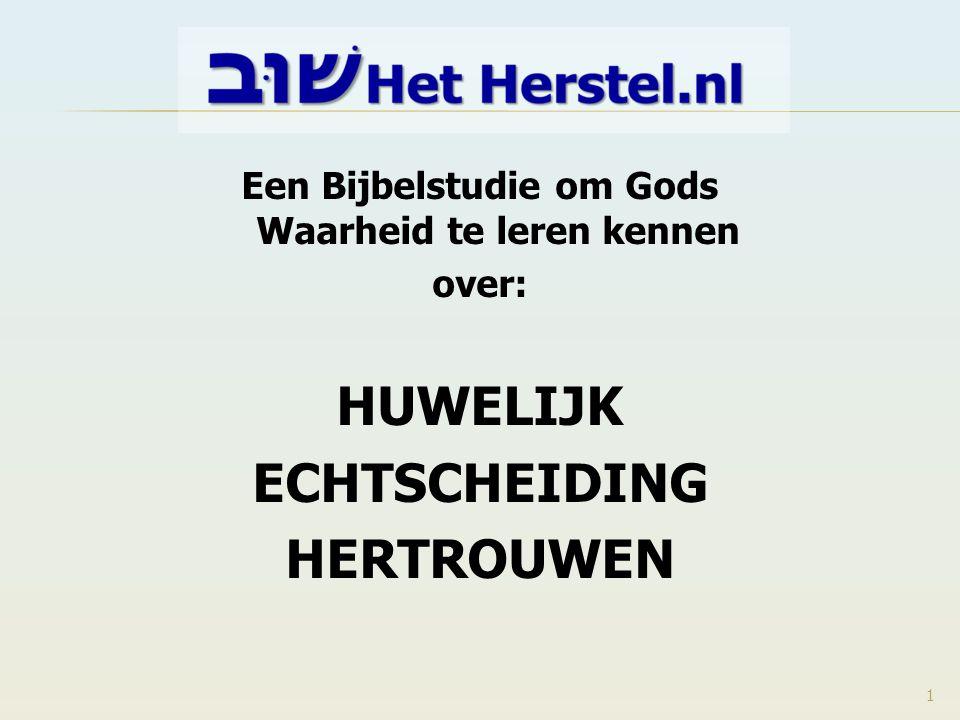 Een Bijbelstudie om Gods Waarheid te leren kennen over: HUWELIJK ECHTSCHEIDING HERTROUWEN 1